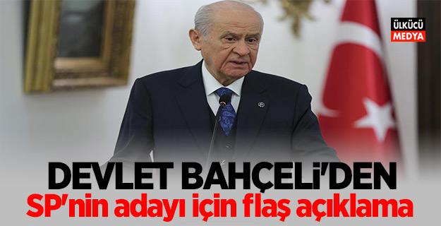 Devlet Bahçeli'den Saadet Partisi adayı için flaş açıklama