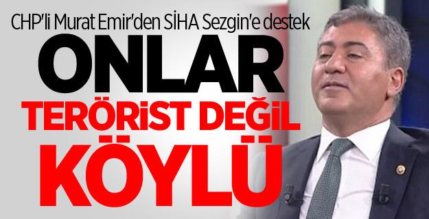 CHP'li Murat Emir'den SİHA Sezgin'e destek