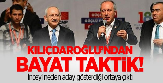 Kılıçdaroğlu'ndan bayat taktik! İnceyi neden aday gösterdiği ortaya çıktı