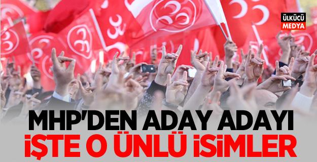 MHP'den Milletvekili Aday Adayı Ünlü İsimler