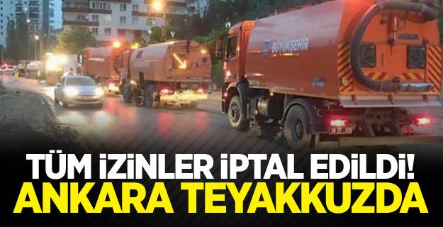 Tüm izinler iptal edildi! Ankara teyakkuzda