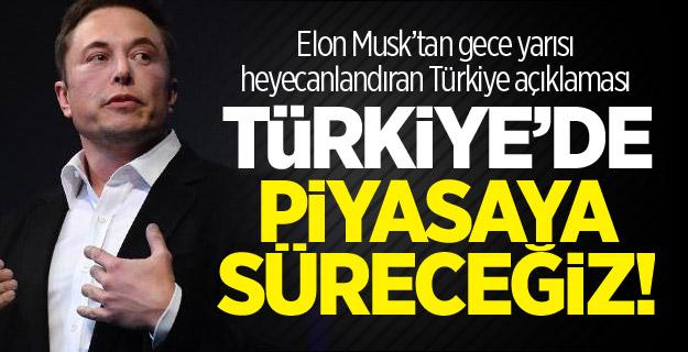 Elon Musk'tan gece yarısı heyecanlandıran Türkiye açıklaması