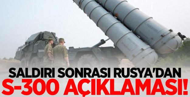 Saldırı sonrası Rusya'dan S-300 açıklaması!