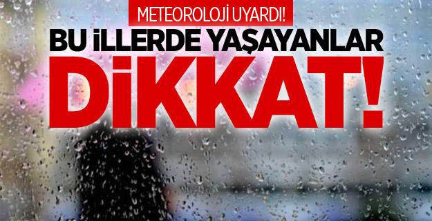 Meteorolojiden 4 kente son dakika uyarısı