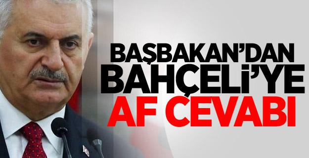 Devlet Bahçeli'nin af önerisine Başbakan'dan cevap