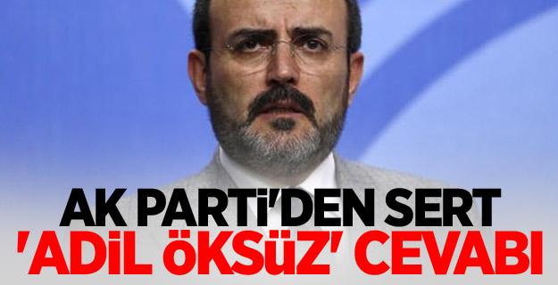 AK Parti'den sert 'Adil Öksüz' cevabı
