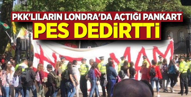PKK'lıların Londra'da açtığı pankart pes dedirtti