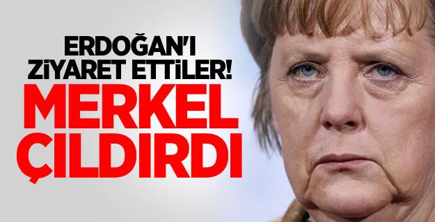 Erdoğan'ı ziyaret ettiler! Merkel çıldırdı