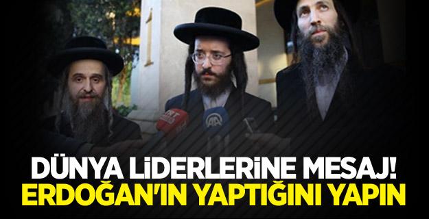 Dünya liderlerine mesaj! Erdoğan'ın yaptığını yapın