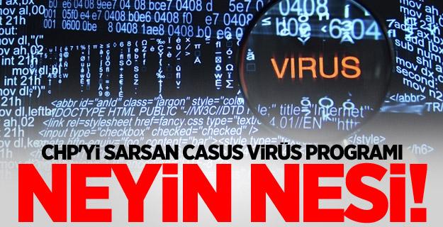 CHP'yi sarsan casus virüs programı neyin nesi!