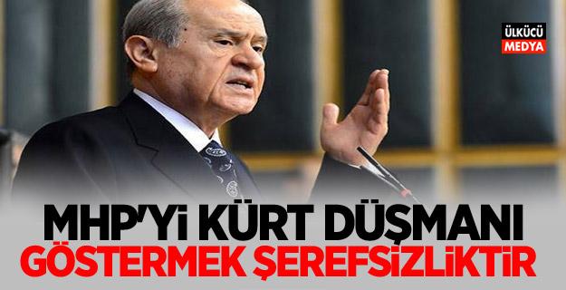 Devlet Bahçeli: MHP'yi Kürt düşmanı göstermek, Tek kelimeyle şerefsizliktir