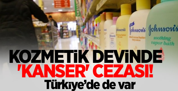 Kozmetik devinde 'kanser' cezası!Türkiye'de de var
