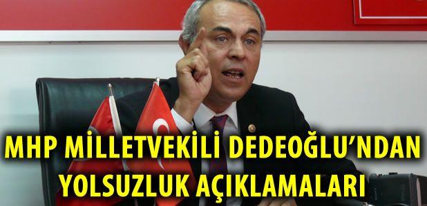 MHP'li Dedeoğlu'dan Şok Yolsuzluk Dosyaları İddiası !