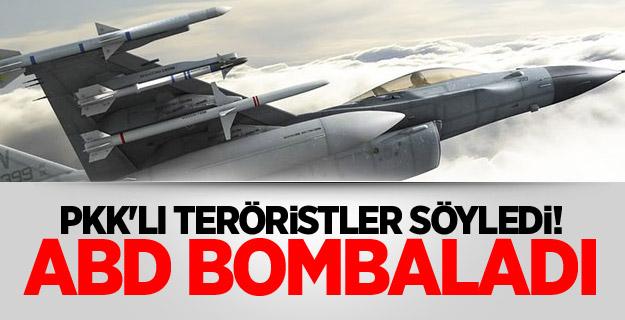 PKK'lı teröristler söyledi! ABD bombaladı