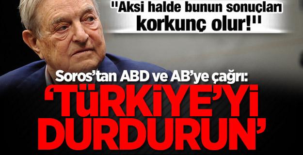 Soros'tan ABD ve AB'ye çağrı: 'Türkiye'yi durdurun'