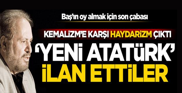 'Yeni Atatürk' ilan ettiler!