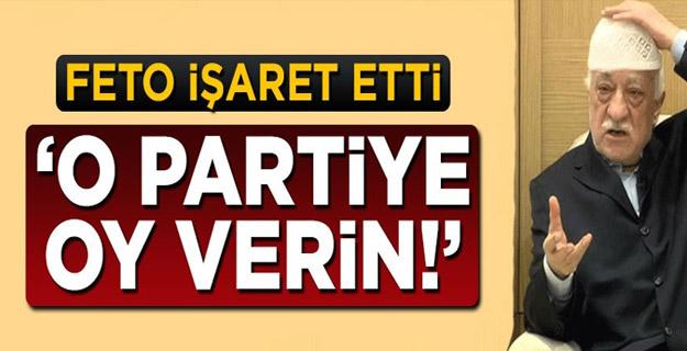 FETÖ talimatı verdi: 'O Partiye oy verin!'