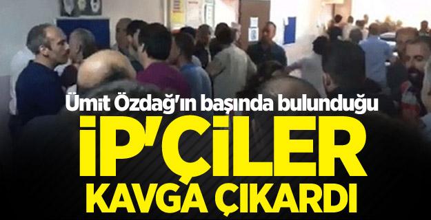 Ümit Özdağ'ın başında bulunduğu İP'çiler kavga çıkardı