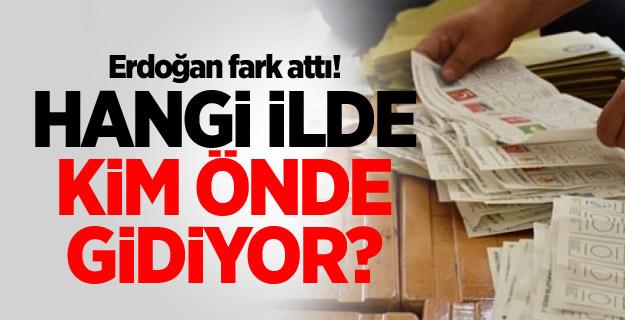 Erdoğan fark attı! Hangi ilde kim önde gidiyor?