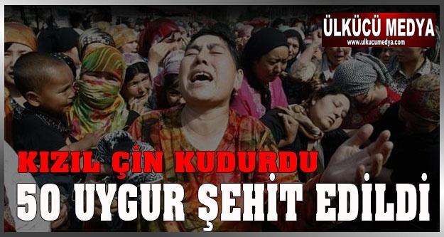 KIZIL ÇİN 50 UYGURU ŞEHİT ETTİ !