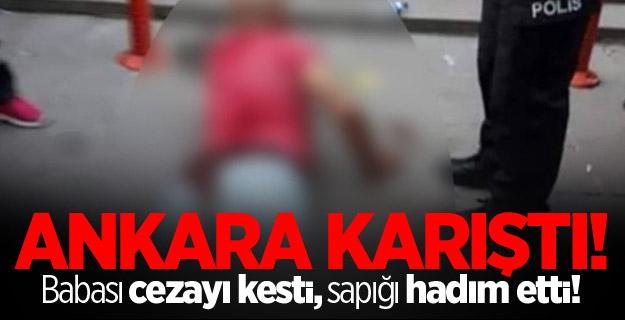 Ankara karıştı! Babası cezayı kesti, sapığı hadım etti!