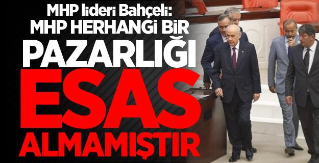 MHP lideri Bahçeli: MHP herhangi bir pazarlığı esas almamıştır!