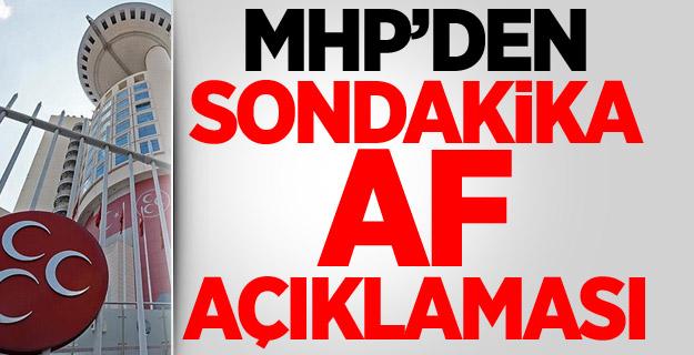 MHP'den Sondakika Af Açıklaması