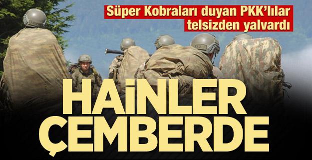 Süper Kobraları duyan PKK'lılar telsizden yalvardı! Hainler çemberde