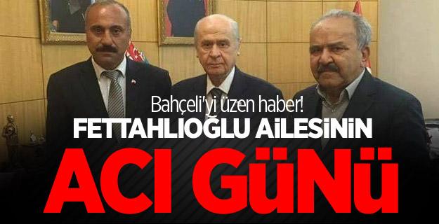 Devlet Bahçeli'yi üzen haber! Fettahlıoğlu ailesinin acı günü