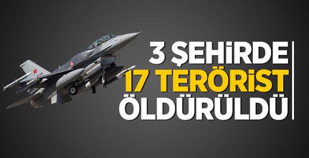 3 şehirde17 terörist öldürüldü