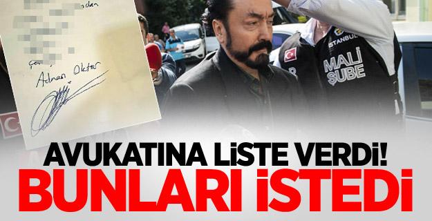 Adnan Oktar avukatına liste verdi! Bunları istedi