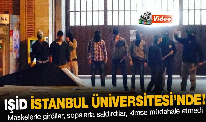 İSTANBUL ÜNİVERSİTESİNDE IŞİD SALDIRISI !