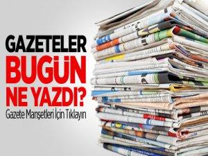 İşte Bugünkü Gazete Manşetleri