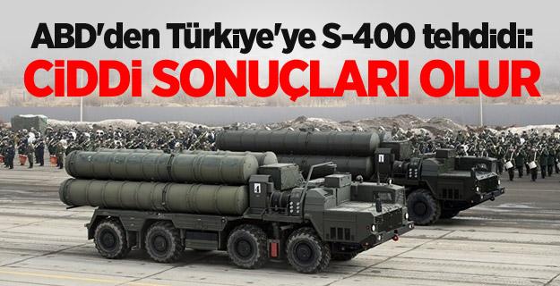ABD'den Türkiye'ye S-400 tehdidi: Ciddi sonuçları olur
