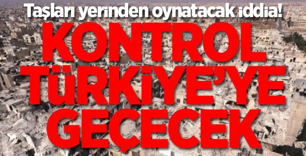 Taşları yerinden oynatacak iddia! Kontrol Türkiye'ye geçecek