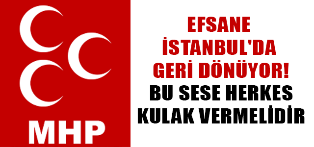 EFSANE İSTANBUL'DA GERİ DÖNÜYOR !