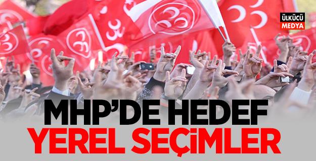 MHP'DE HEDEF YEREL SEÇİMLER