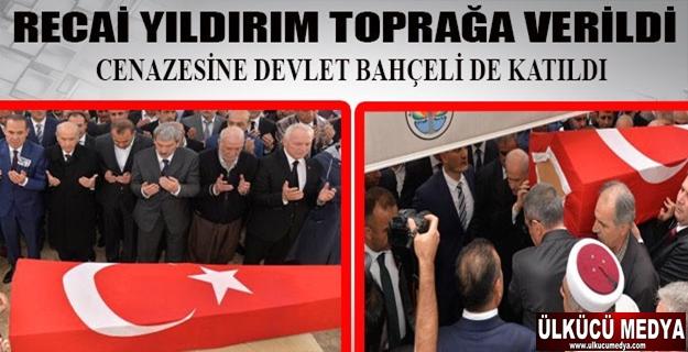 Eski MHP Gn.Bşk.Yrd. Recai Yıldırım Adana'da Toprağa Verildi