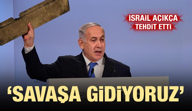 İsrail tehdit etti: Savaşa gidiyoruz