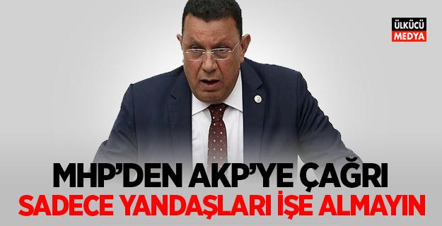 MHP'li Özyavuz'dan AKP'ye Çağrı! sadece yandaşları işe almayın