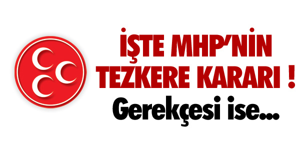 MHP'NİN TESKERE KARARI !