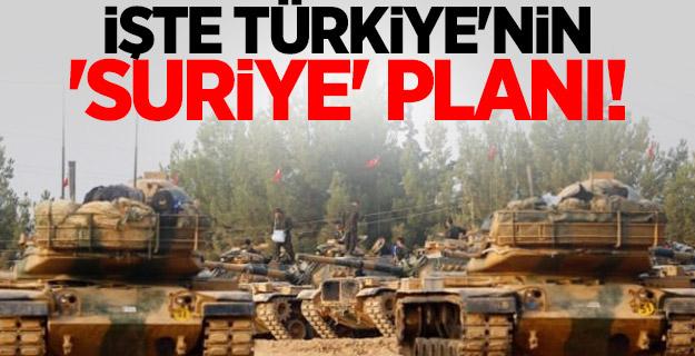 İşte Türkiye'nin 'Suriye' planı!