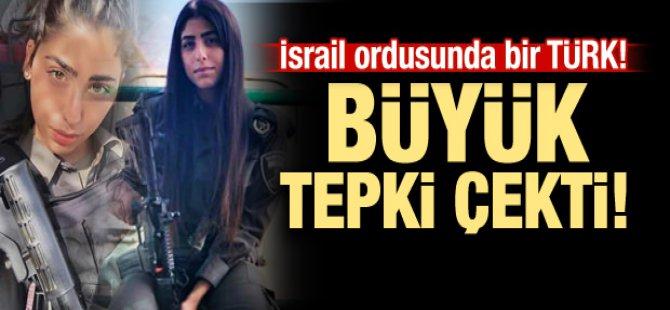 İsrail Ordusu'nda bir Türk! Büyük tepki çekti