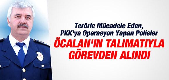 POLİSLER ÖCALAN'IN EMRİYLE GÖREVDEN ALINDI !