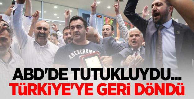ABD'de tutukluydu... Türkiye'ye döndü