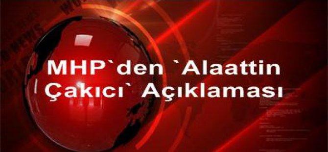 MHP'den 'Alaattin Çakıcı' Açıklaması
