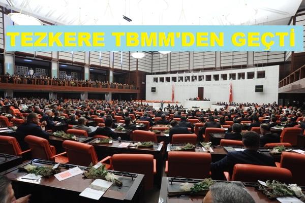 VE TEZKERE TBMM'DE KABUL EDİLDİ