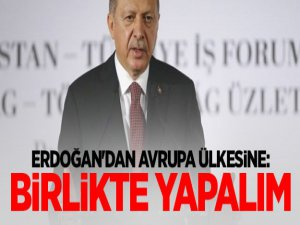 Erdoğan'dan O Avrupa ülkesine: Birlikte yapalım