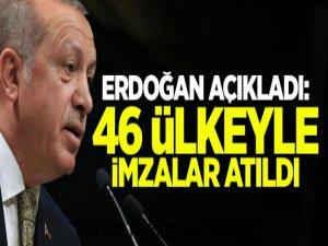 Cumhurbaşkanı Erdoğan: 46 ülkeyle imzalar atıldı