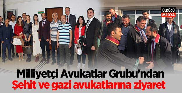 Milliyetçi Avukatlar Grubu'ndan Şehit ve gazi avukatlarına ziyaret